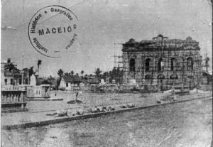 Teatro Deodoro em construção. Foto: Site História de Alagoas