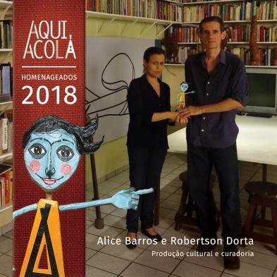 Homenageados Aqui Acolá 2018 - produtores culturais e curadores Robertson Dorta e Alice Barros