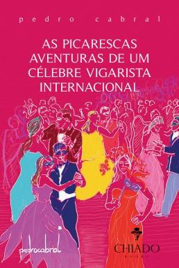 capa_as_picarescas_aventuras_de_um_clebre_vigarista_internacional_ebook